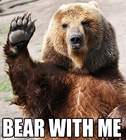 Bear-With-Us-Here