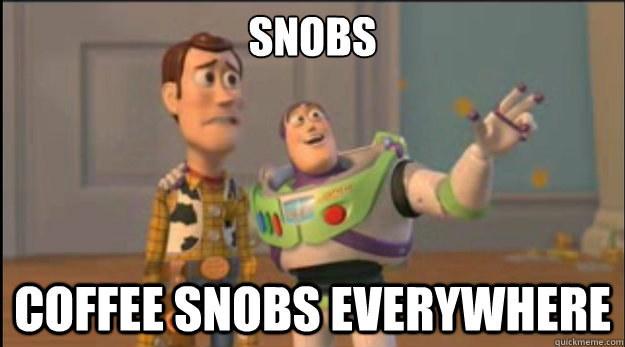 Coffee Snobs
